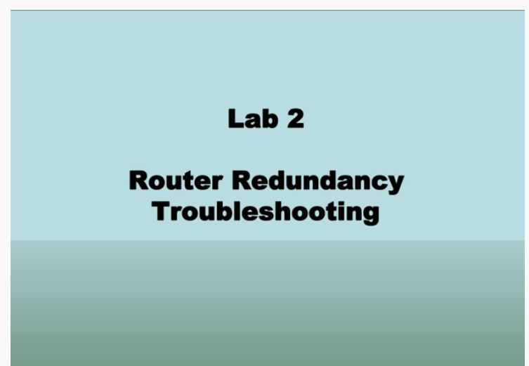 Cisco Network Troubleshooting – Router Redundancy – Lab 02