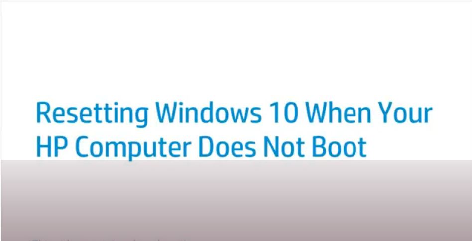 Resetting Windows 10 When Your HP Computer Does Not Boot